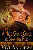 A Nice Guy's Guide to Starting Fires (Superheroes in Love Book 3)