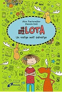 Les coses de la Lota: Un viatge molt salvatge (Catalá - A Partir De