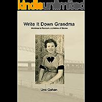 Write It Down Grandma: Montrose to Runcorn - A Lifetime of Stories