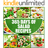 365 Days of Salad Recipes: A Salad Cookbook with Over 365 Salad Recipes & Dressing Salads To Go for Weight Loss and…