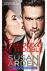 Tempted By Trouble: The Doctor and The Rancher (Bad Boys Western Romance Book 1) Kindle Edition