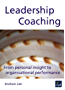 Leadership Coaching: From Personal Insight to Organisational Performance (UK Professional Business Management / Business)