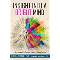 Insight Into a Bright Mind: A Neuroscientist's Personal Stories of Unique Thinking (English Edition)