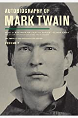 Autobiography of Mark Twain, Volume 2: The Complete and Authoritative Edition (Autobiography of Mark Twain series) Kindle Edition