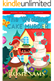 The Wedding Cake Murder (Bakers and Bulldogs Mysteries Book 12)