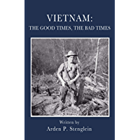 Vietnam: The Good Times, The Bad Times (English Edition)