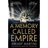 A Memory Called Empire: Winner of the 2020 Hugo Award for Best Novel (Teixcalaan Book 1) (English Edition)
