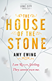 A Lone City Novella: The House of the Stone (The Lone City Trilogy)