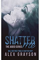 Shatter Me (The Jaded Series, Book One) Kindle Edition