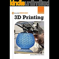 3D Printing (21st Century Skills Innovation Library: Makers as Innovators) (English Edition)