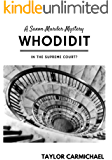 Whodidit in the Supreme Court? (A Saxon Murder Mystery)