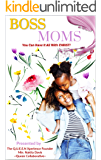 BOSS MOMS: You Can Have It ALL With Christ!