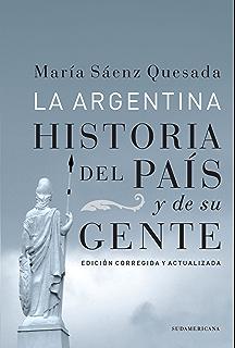 La Argentina (Edición Corregida y Actualizada): Historia del país y de su gente