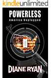 Powerless: America Unplugged (an interactive novel) (The Powerless Trilogy Book 1)
