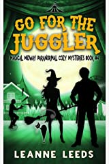 Go for the Juggler (Magical Midway Paranormal Cozy Mysteries Book 4) Kindle Edition