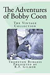 The Adventures of Bobby Coon (Illustrations): The Vintage Collection Kindle Edition