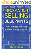 Information Selling Blueprints: Niche Affiliate Marketing & Kindle Writing Blueprint