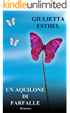 Un Aquilone di Farfalle: Romanzo