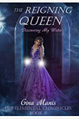 The Reigning Queen Discovery of Water (The Elemental Chronicles Book 3): Reverse Harem Fantasy Romance Series Kindle Edition