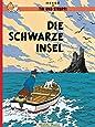Die Schwarze Insel (Tim und Struppi, Band 6)