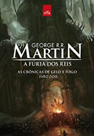 A fúria dos reis (As crônicas de gelo e fogo Livro 2)