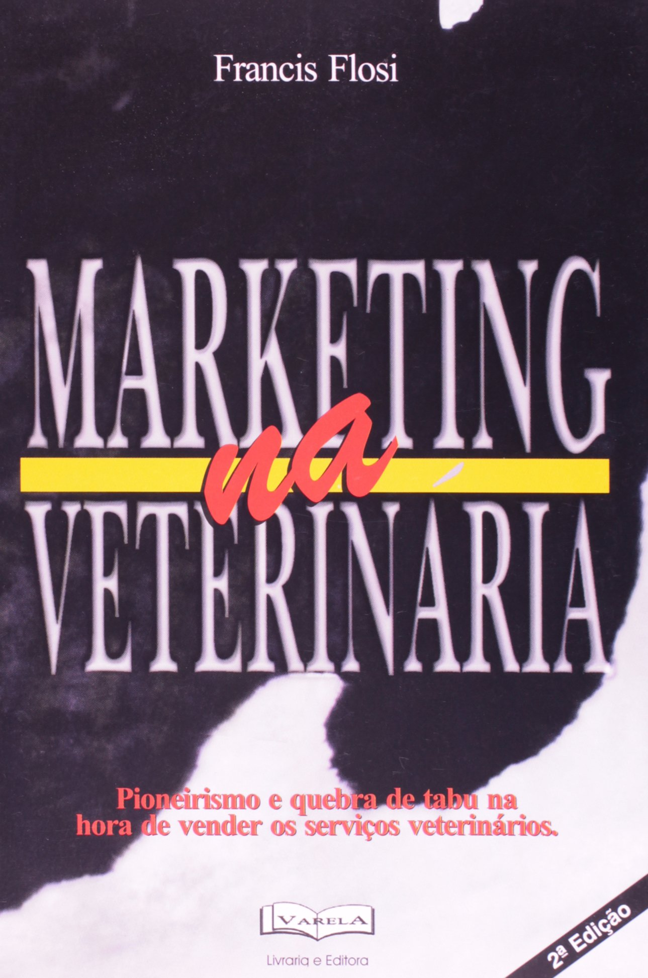 Marketing na Veterinária 2001 (Em Portuguese do Brasil) PDF