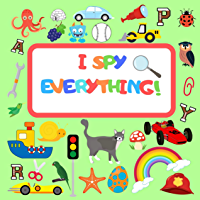 I Spy Everything Book For Kids: A Fun Guessing Game A-Z , for Little Kids Toddler And Preschool (English Edition)