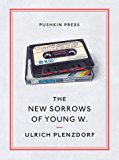 The New Sorrows of Young W. (Pushkin Collection)