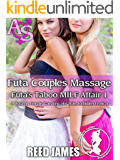 Futa Couples Massage (Futa's Taboo MILF Affair 1): (A Futa-on-Female, Cheating, Hot Wife, Forbidden Erotica)