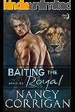 Baiting the Royal (Shifter World®: Shifter Affairs Book 3)