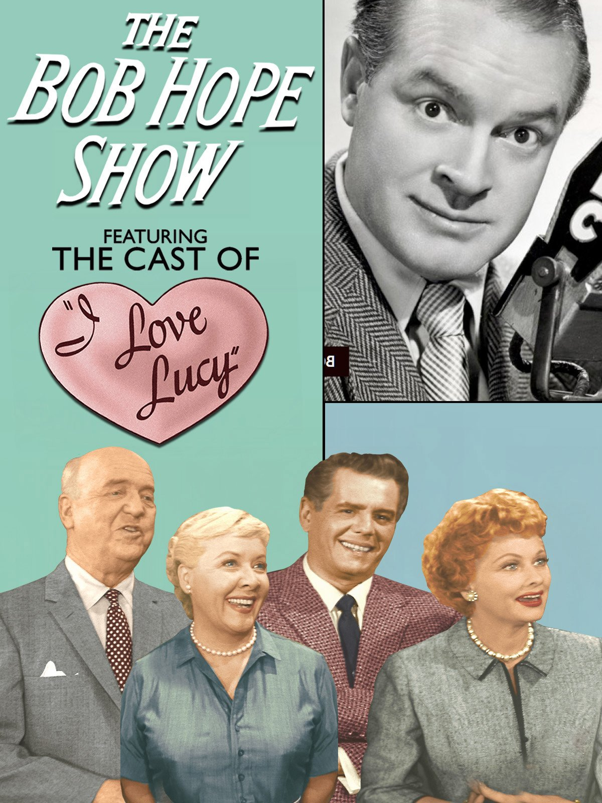 The Bob Hope Show Featuring the Cast of I Love Lucy