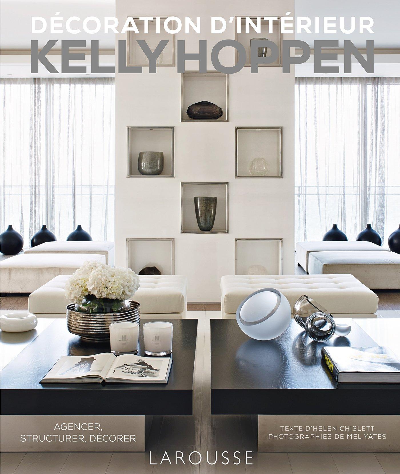 Décoration d\'intérieur Kelly Hoppen : Agencer, structurer, décorer ...