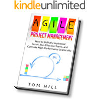 Agile Project Management: How to Skillfully Implement Scrum, Run Effective Teams, and Cultivate High-Performance Leadership (English Edition)