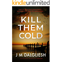 Kill Them Cold: A chilling British detective thriller (The Hidden Norfolk Murder Mystery Series Book 7)