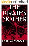 THE PIRATE'S MOTHER