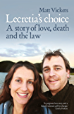 Lecretia's Choice: A Story of Love, Death and the Law