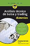 Análisis técnico de bolsa y trading para Dummies (Spanish Edition)