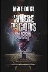 Where the Gods Sleep Kindle Edition