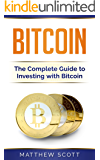 Bitcoin: The Complete Guide to Investing with Bitcoin