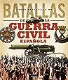 Grandes batallas de la guerra civil española / Great Battles of the Spanish Civil War (Atlas Ilustrado De Las../ Illustrated Atlas of the)