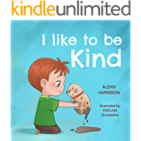 I Like To Be Kind: Children's Book About Kindness for Preschool (Emotions & Feelings book for preschool 3)