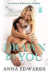 Drawn By You: A Fusion Universe Novella Kindle Edition