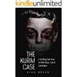 The Kuřim Case: A Terrifying True Story of Child Abuse, Cults & Cannibalism (Ryan Green's True Crime)