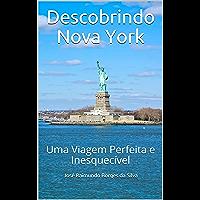 Descobrindo Nova York: Uma Viagem Perfeita e Inesquecível