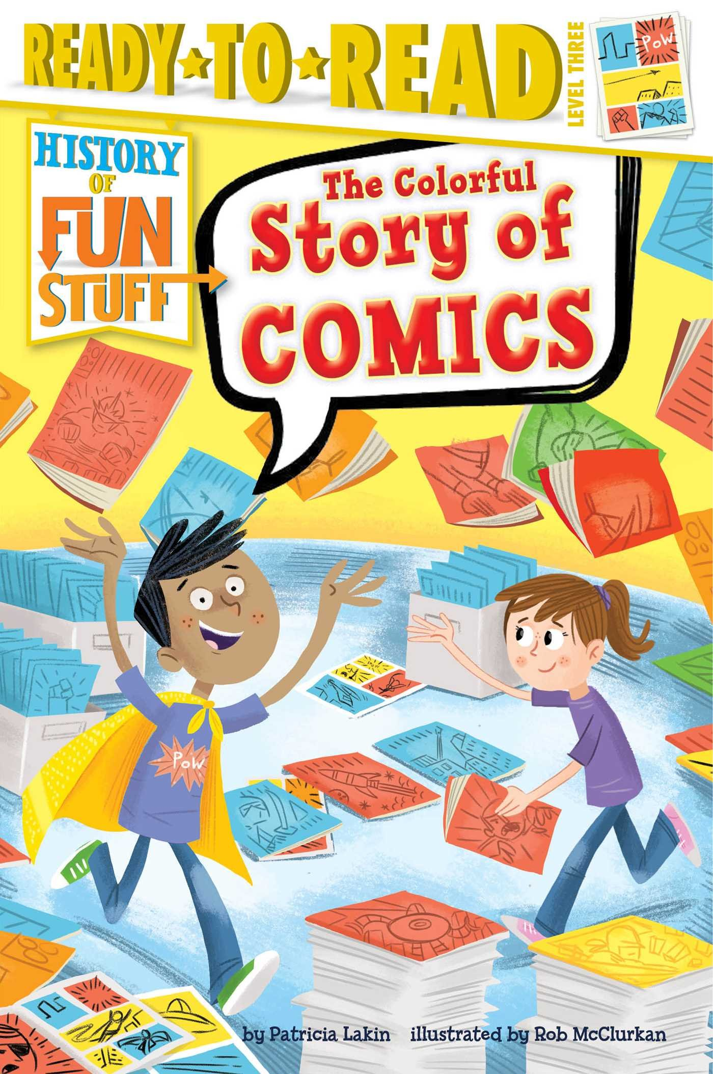 The Colorful Story of Comics (History of Fun Stuff)