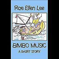 Bimbo Music: A Short Story