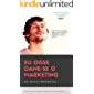 Eu disse Dane-se o Marketing: Como obter resultados com Marketing Digital sem gastar fortunas com Gurus