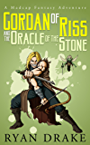 Gordan of Riss and the Oracle of the Stone (A Madcap Fantasy Adventure: Supplement Book 1)