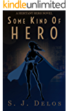 Some Kind of Hero (A Hesitant Hero Book 2) (English Edition)