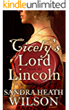 CICELY'S LORD LINCOLN a captivating historical romance of Tudor love